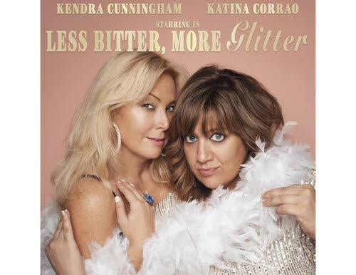 Gift Ideas the comedy album 'Less Bitter, More Glitter' from Kendra Cunningham and Katina Corrao
