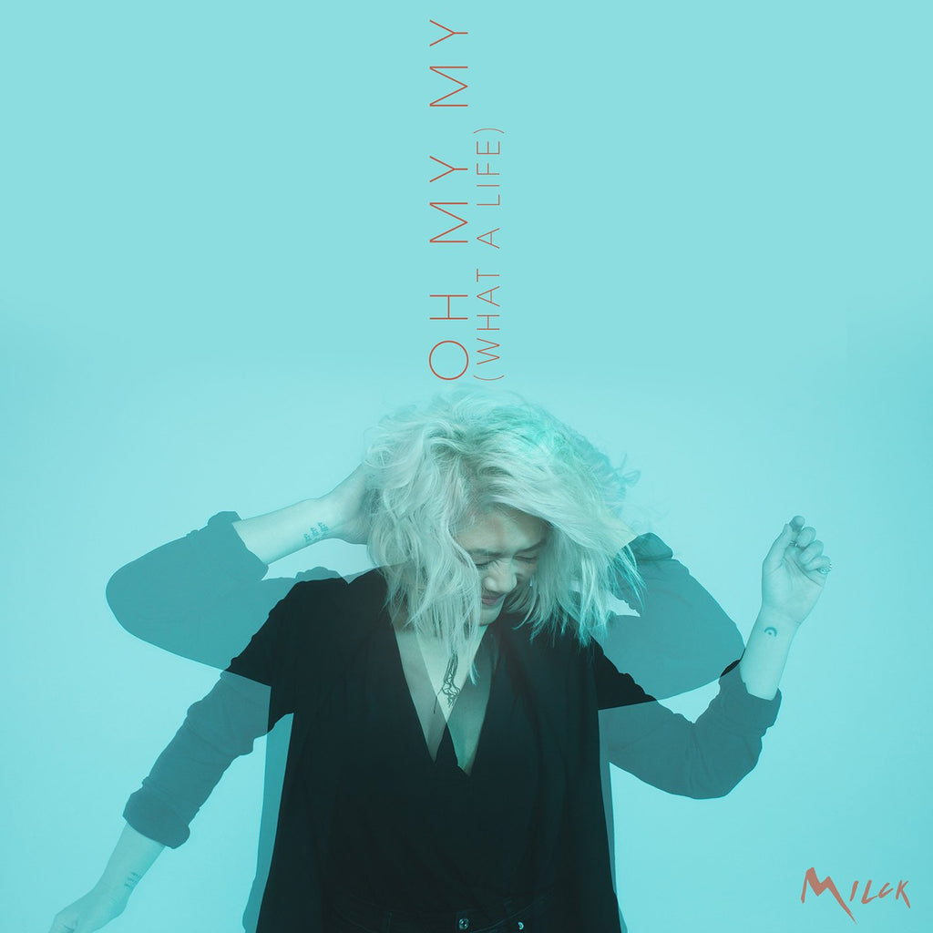 "MILCK SHARES UPLIFTING NEW SINGLE ""OH MY MY (WHAT A LIFE)"""