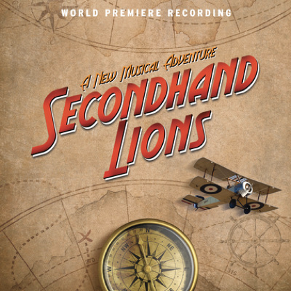 WORLD PREMIERE RECORDING OF SECONDHAND LIONS