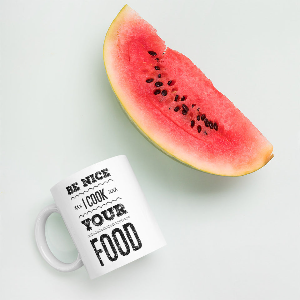 Be Nice I Cook Your Food Mug