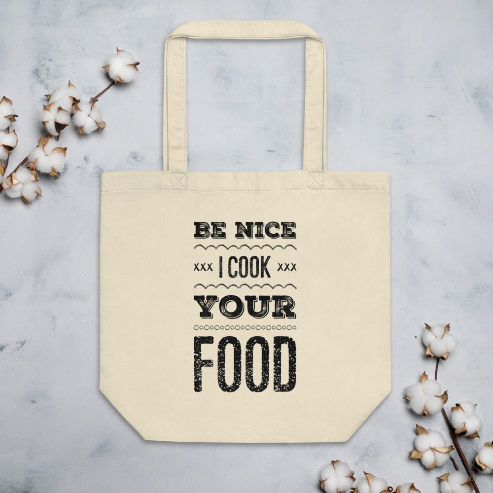 Be Nice I Cook Your Food Eco Tote Bag