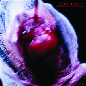 Theologian - Some Things Have To Be Endured LP - Broken Limbs Recordings