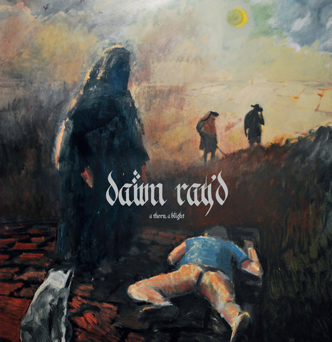 Dawn Ray'd - A Thorn, A Blight LP - Broken Limbs Recordings