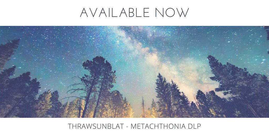 Coming Soon: Thrawsunblat - Metachthonia DLP
