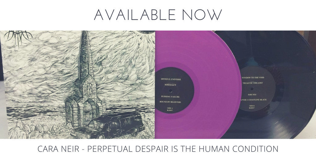 Cara Neir - Perpetual Despair is the Human Condition LP, & cassette