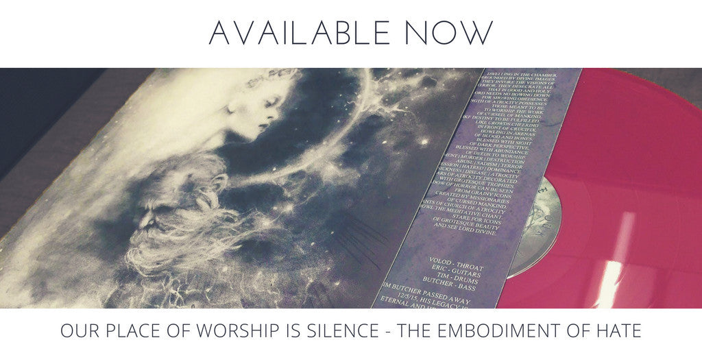 Our Place of Worship is Silence - The Embodiment of Hate LP, & cassette