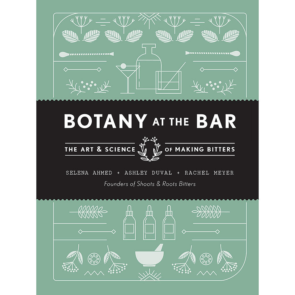 Botany at the Bar The Art and Science of Making Bitters