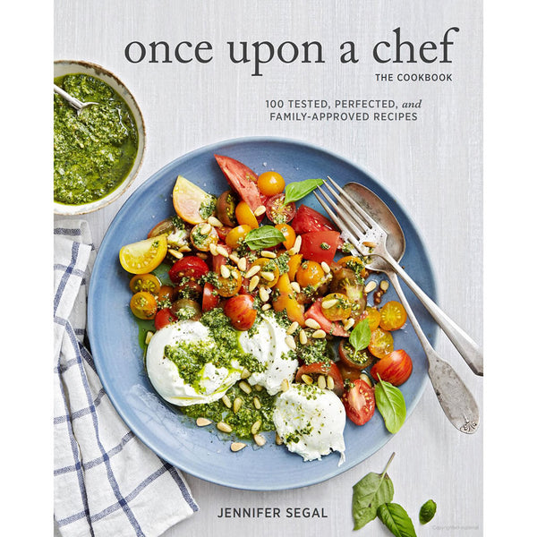 Once Upon a Chef the Cookbook 100 Tested Perfected and Family Approved Recipes