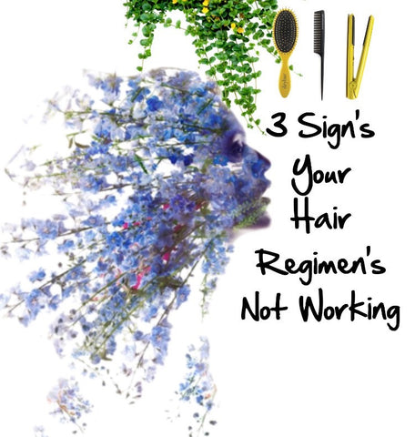 3 signs your hair regimen's not working ruby sampson blog