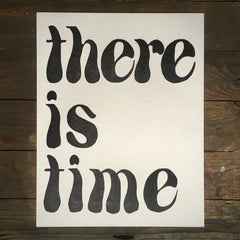 There Is Time - Print