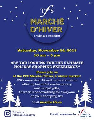 November 24 POP UP at MARCHE D'HIVER curated by TFS, in Toronto ( bayview & Lawrence)