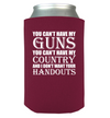 You Can't Have My Guns Koozie