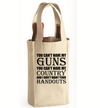 You Can't Have My Guns Wine Bag