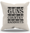 You Can't Have My Guns Pillow Case