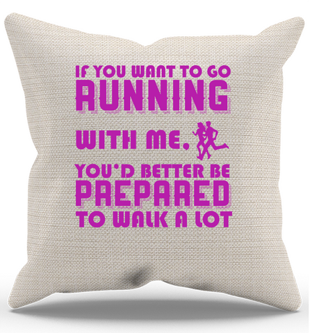 If Your Running With Me Pillow Case