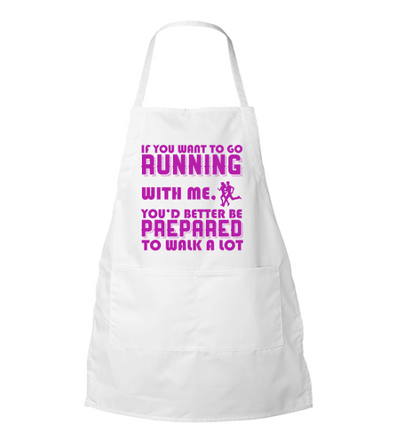 If Your Running With Me Apron