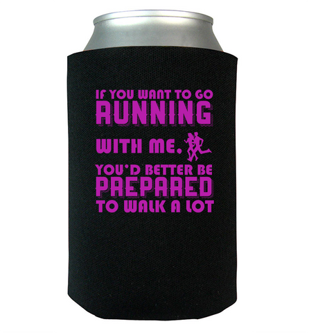 If Your Running With Me Can Koozie