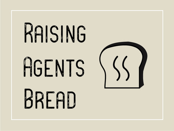 Raising Agents - Bread