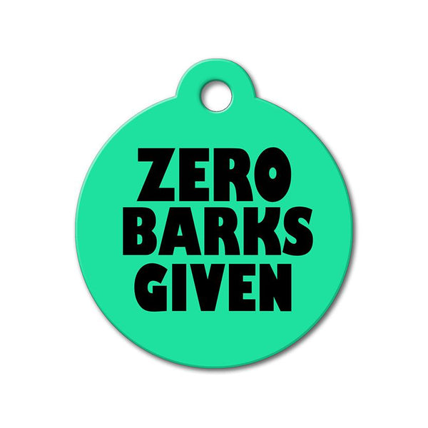 Zero Barks Given - Funny Pet Tag - WagAvenue - 1
