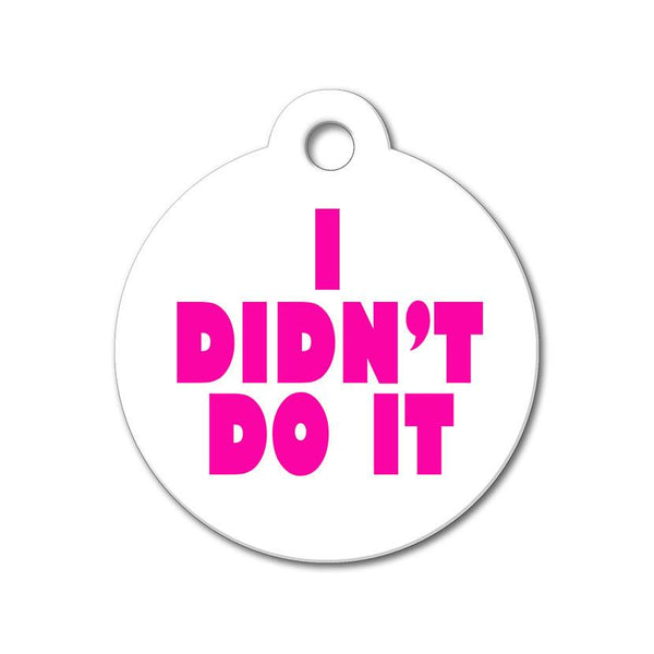 I Didn't Do It - Funny Pet Tag - WagAvenue - 1