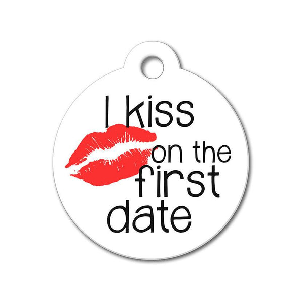 I Kiss on the First Date - Funny Pet Tag - WagAvenue - 1
