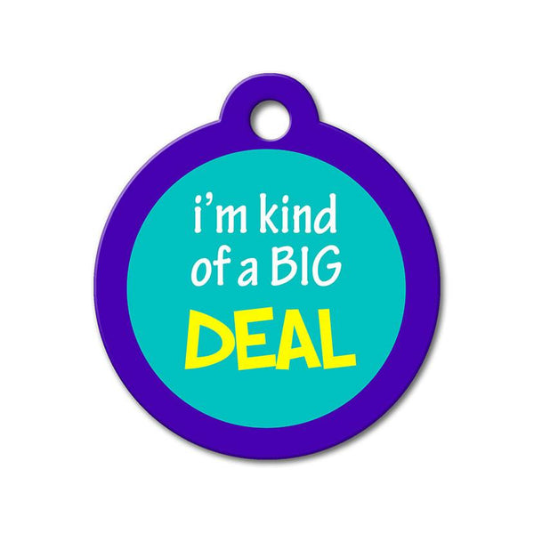 I'm Kind of a Big Deal - Funny Pet Tag - WagAvenue - 1