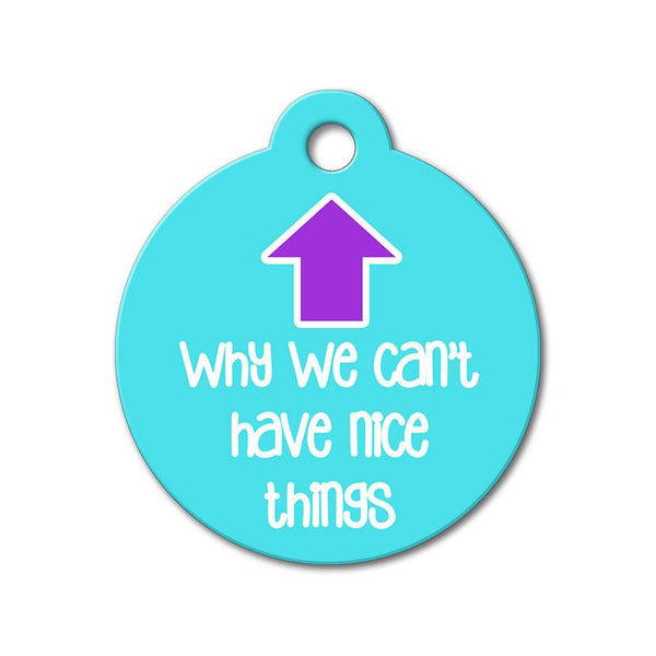 Can't Have Nice Things - Funny Pet Tag - WagAvenue - 1
