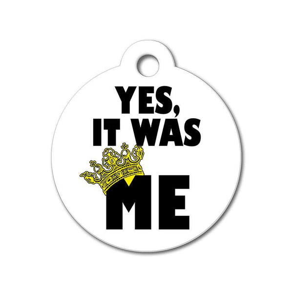 Yes It Was Me - Funny Pet Tag - WagAvenue - 1