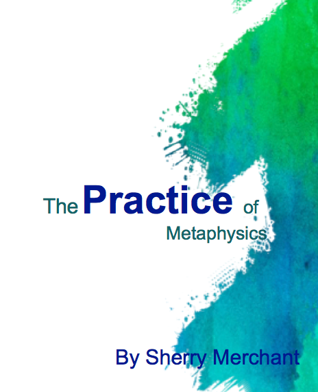 The Practice Of Metaphysics - San Jose Class