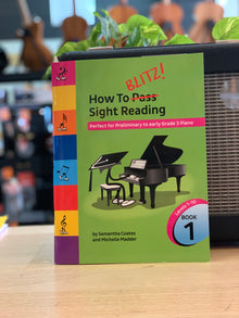 How to Blitz Sight Reading | Book 1 | Perfect for Preliminary to early Grade 3 Piano