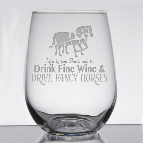 """Drive Horses - Wine & Fancy Horses"" - 21 oz. Stemless Wine  Glass"