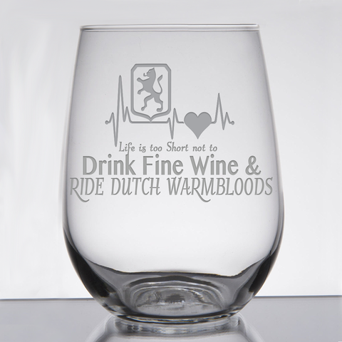 """Dutch Warmbloods ""Fine Wine & Fancy Horses"" - 21 oz. Stemless Wine  Glass"