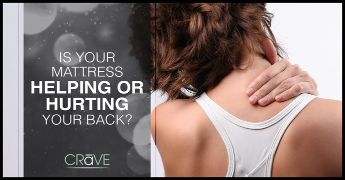 Is Your Mattress Helping Or Hurting Your Back?