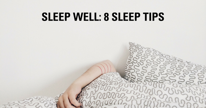 Sleep Well: 8 Sleep Tips