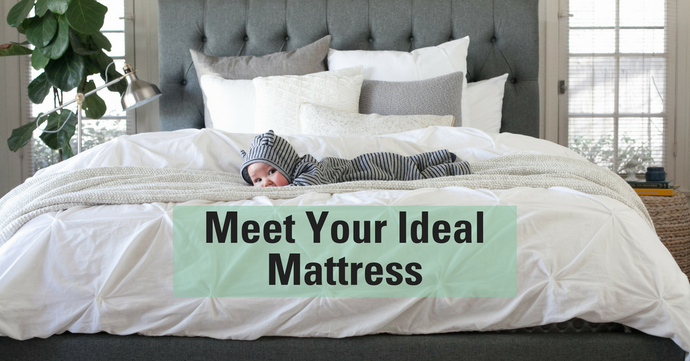 Meet Your Ideal Mattress