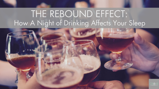 The Rebound Effect: How a Night of Drinking Affects Your Sleep