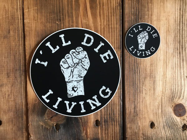 I'll Die Living Sticker - Small