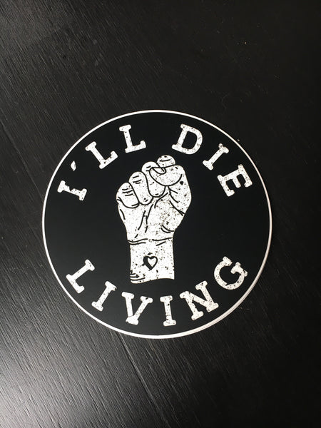 I'll Die Living Sticker - Large