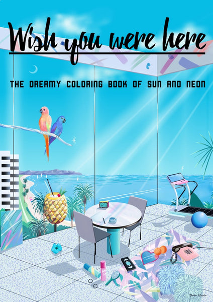"""Wish you were here"" - A Sun and Neon Coloring Book"