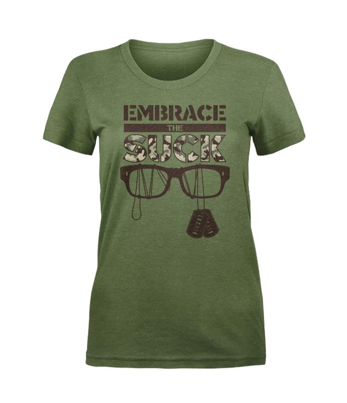 Women's Embrace the Suck Tee