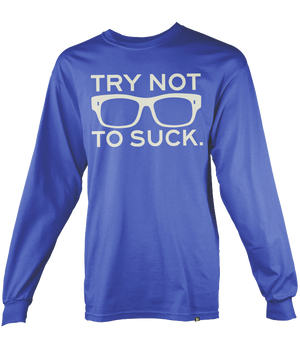 Long Sleeve Try Not to Suck™ - Maddonism