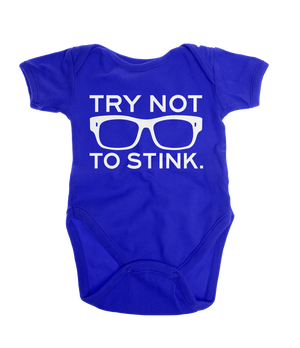 Try Not To Stink Onesie - Royal