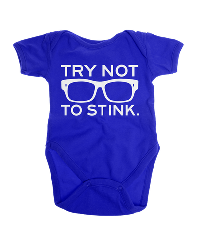 Try Not To Stink Onesie