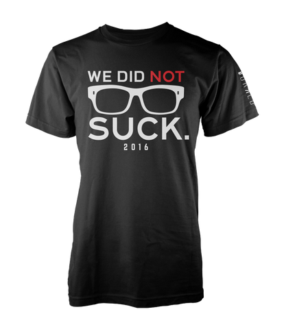 We Did Not Suck™ 2016