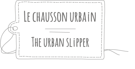 Le chausson urbain - The Urban Slipper