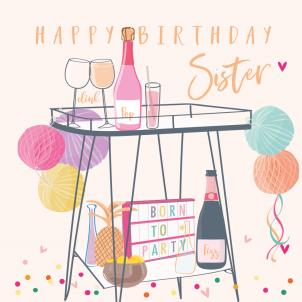 Happy Birthday Sister Born To Party