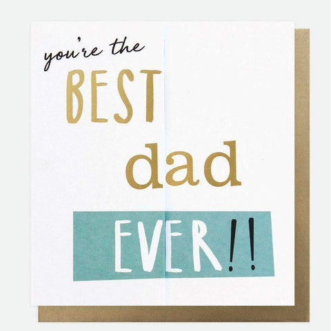 You're The Best Dad Ever!!!  Father's Day Card