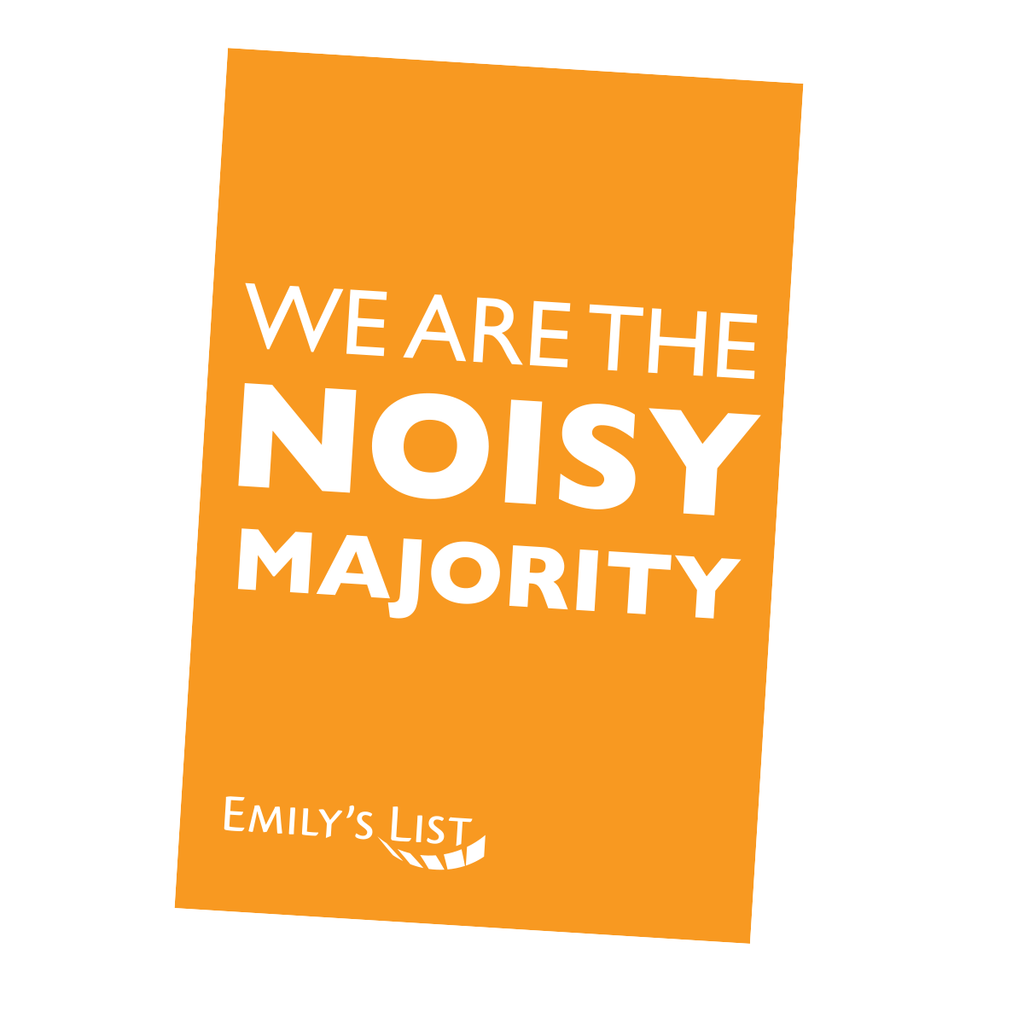 We Are the Noisy Majority sign