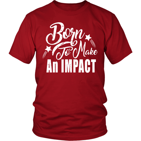Born to make an impact!