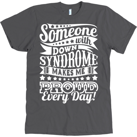 Image of Someone with Down syndrome makes me Proud Every Day!